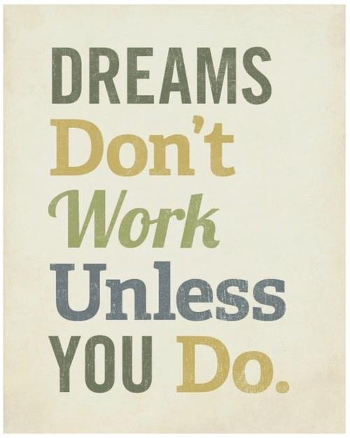 dreams Work for Your Dreams