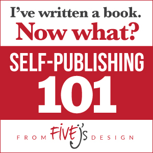 self publishing 101 How to Self Publish Your Book