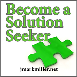 Become a Solution Seeker