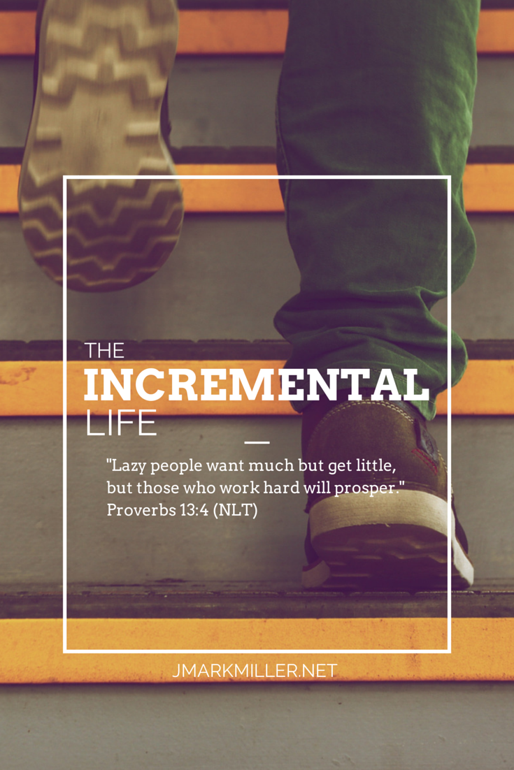 The Incremental Life How Should I Determine My Goals?